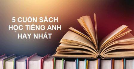 5 Cuốn sách học tiếng Anh hay nhất