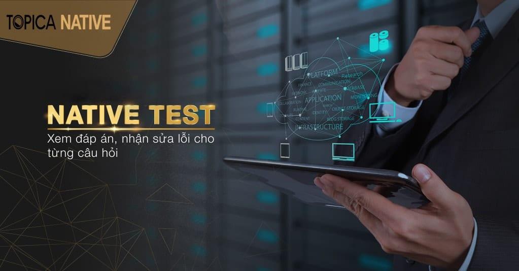 Native Test - Bài tập và sửa lỗi cho từng câu hỏi