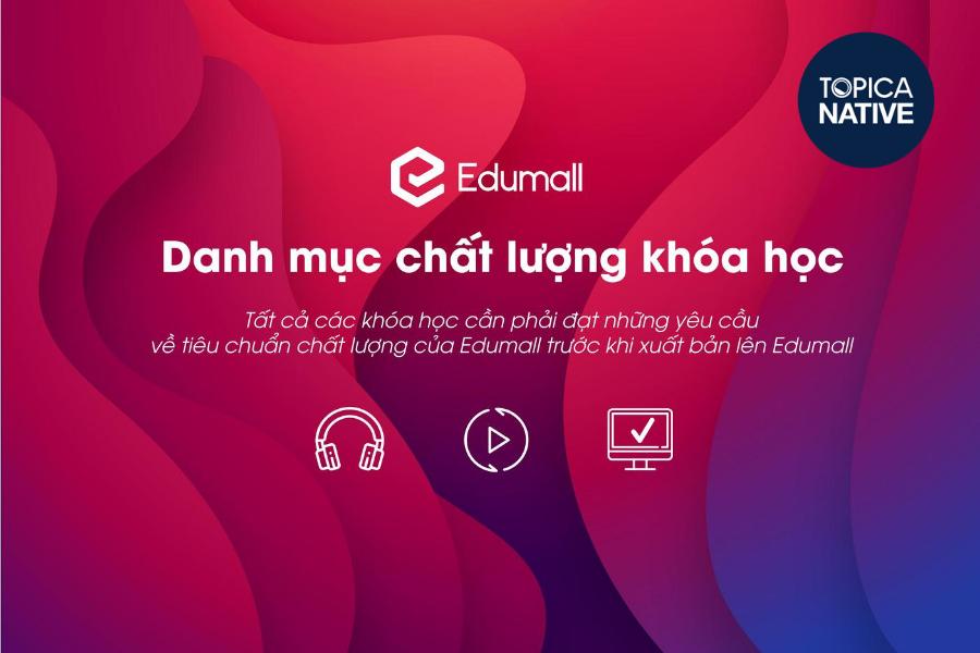 Edumall cung cấp rất nhiều khóa học tiếng Anh online dưới dạng video và tài liệu