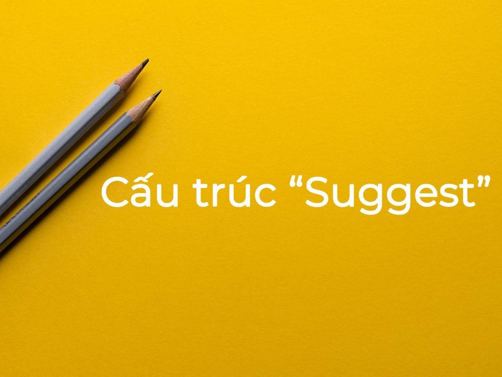 Công thức viết lại câu tiếng Anh - câu đề nghị tương đồng