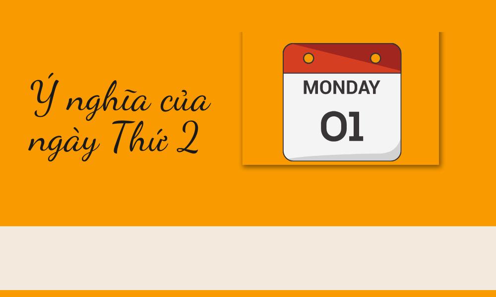 Ý nghĩa của ngày Thứ 2 tiếng Anh (Monday)