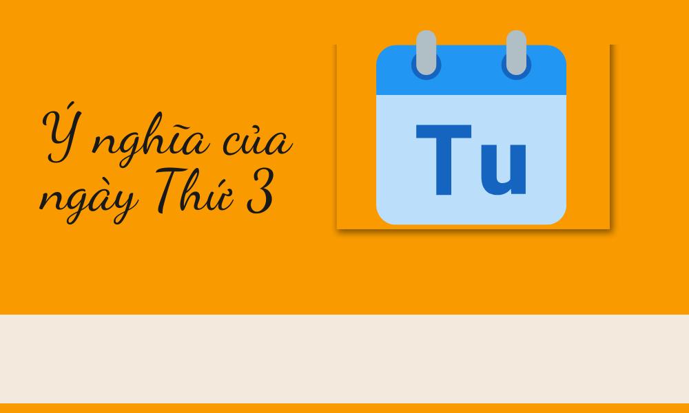 Ý nghĩa của ngày Thứ 3 tiếng Anh (Tuesday)