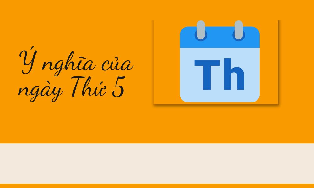 Ý nghĩa của ngày Thứ 5 tiếng Anh (Thursday)